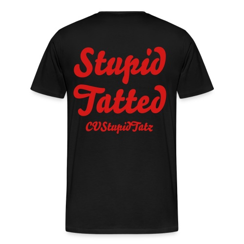 Lets Get Stupid Tatted (Black & red) - Men's Premium T-Shirt