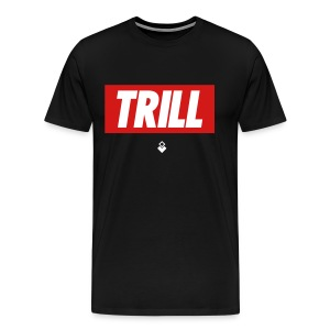 TRILL - BrandNuThreads.com - Men's Premium T-Shirt