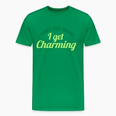 I Don't get DRUNK, I get CHARMING 2 color St Patrick's day party design T-Shirts