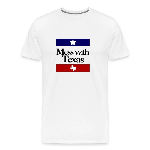 Mess with Texas - Men's Premium T-Shirt