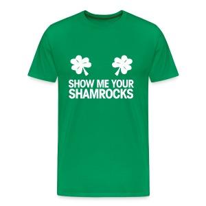 Show Me Your Shamrocks - Men's Premium T-Shirt