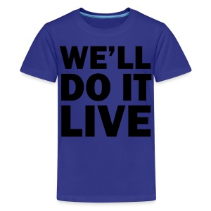 Bill O'Reilly We'll Do It Live Shirt - Kids' Premium T-Shirt