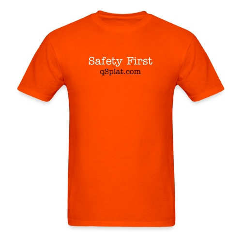 Safety First by qSplat.com - Men's T-Shirt
