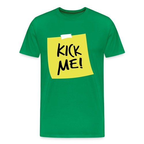 Kick Me - Men's Premium T-Shirt
