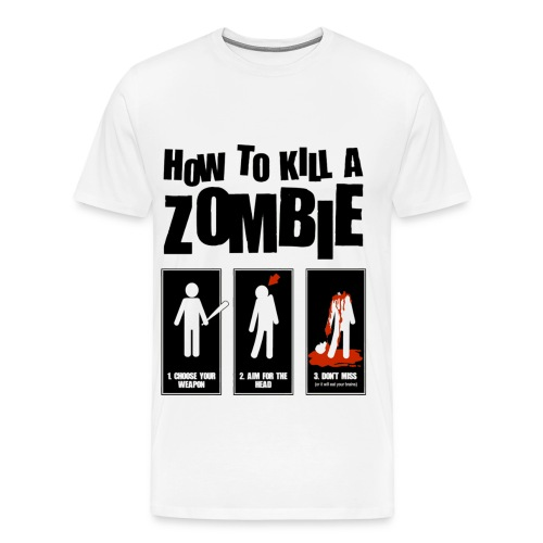 How to Kill a Zombie - Men's Premium T-Shirt