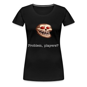 Acererak - Problem, Players?  (Big girls) - Women's Premium T-Shirt