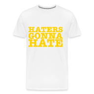 T-Shirts ~ Men's Premium T-Shirt ~ Haters Gonna Hate
