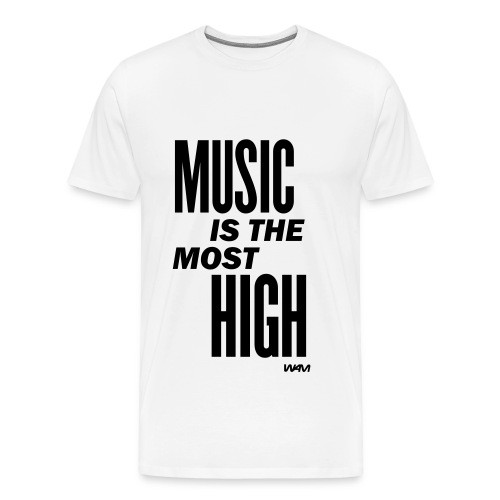 MUSIC IS THE MOST HIGH - Men's Premium T-Shirt