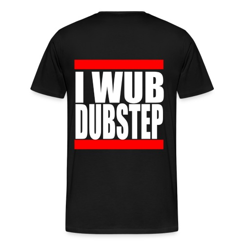 i wub dubstep - Men's Premium T-Shirt