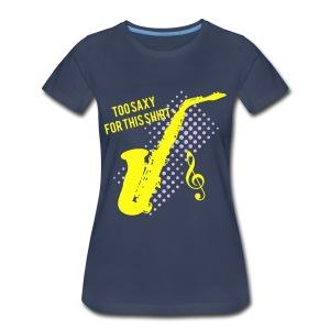 Sexy Saxophone player -Too Saxy for this shirt women's plus size - Women's Premium T-Shirt