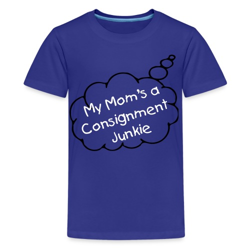 My Mom's a Consignment Junkie - Blue - Kids' Premium T-Shirt