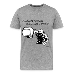 Lead with SPEED Follow with POWER - Men's Premium T-Shirt