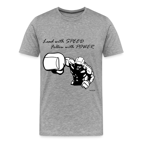 Lead with SPEED Follow with POWER - with logo - Men's Premium T-Shirt