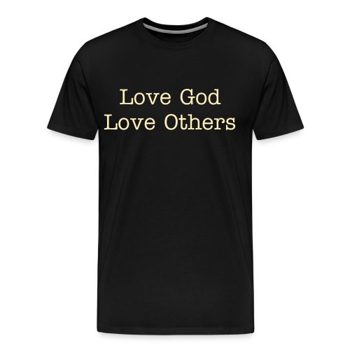 Love God Love Others  - Men's Premium T-Shirt