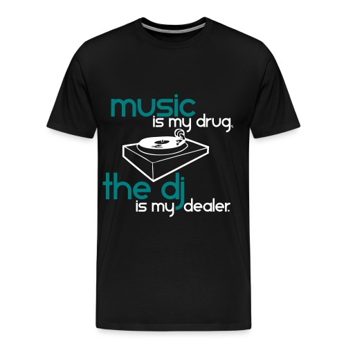 Music My Drug (big & tall) - Men's Premium T-Shirt