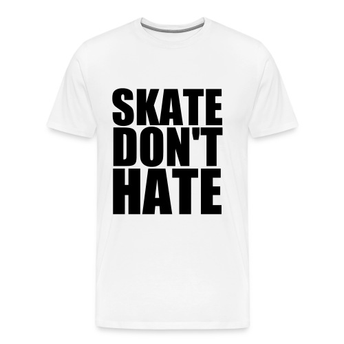 Mens - Skate Don't Hate - Men's Premium T-Shirt
