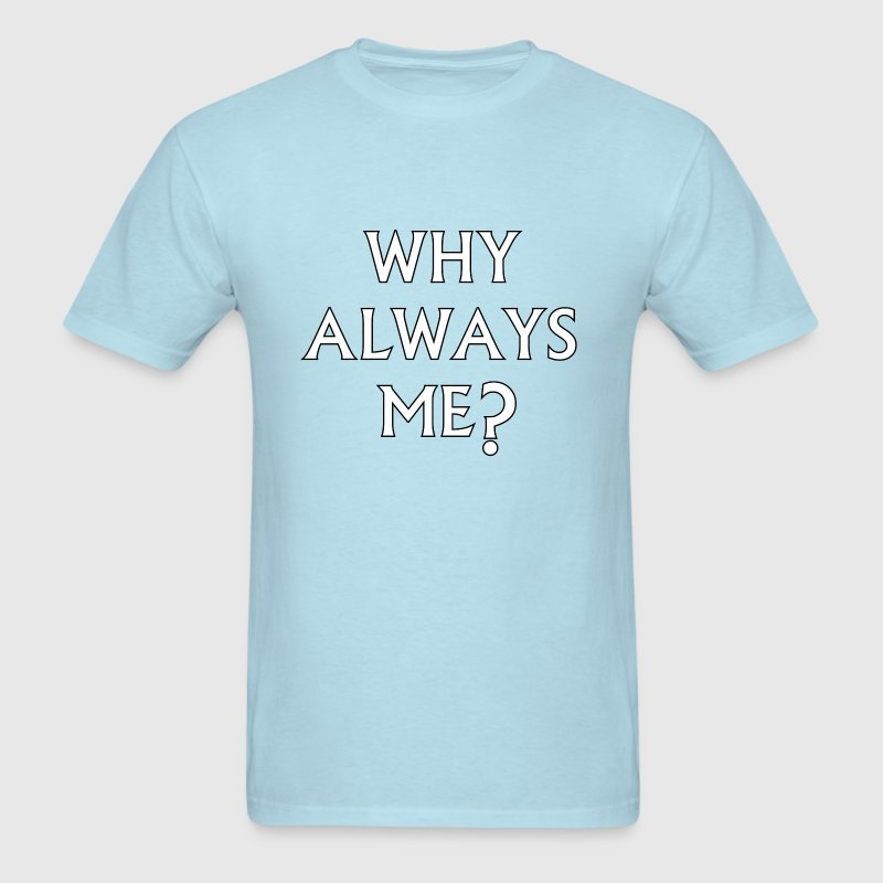 Why Always Me - Mario Balotelli - Man City - Men's T-Shirt