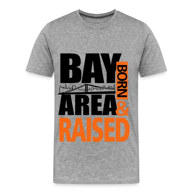 Bay area san francisco born and raised t shirt for South bay t shirts