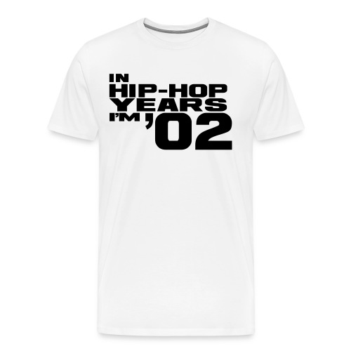 in hip hop years im 02 - Men's Premium T-Shirt