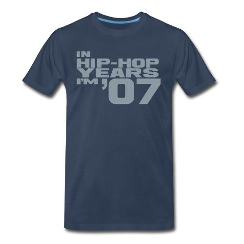 in hip hop years im 07 - Men's Premium T-Shirt