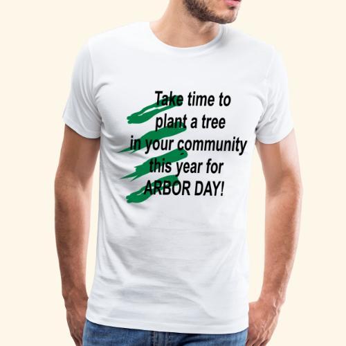 Arbor Day in your community - Men's Premium T-Shirt