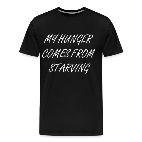 HUNGER T - Men's Premium T-Shirt