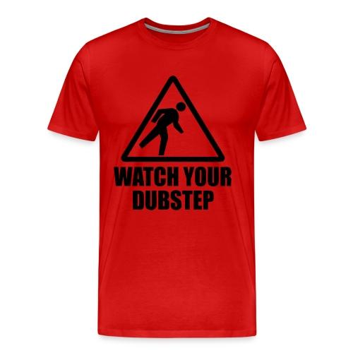 Mens Tee: Watch Your Dubstep - Men's Premium T-Shirt
