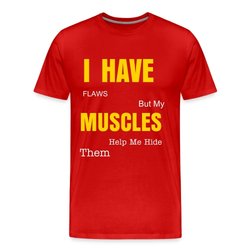 I Have...Muscles Red - Men's Premium T-Shirt