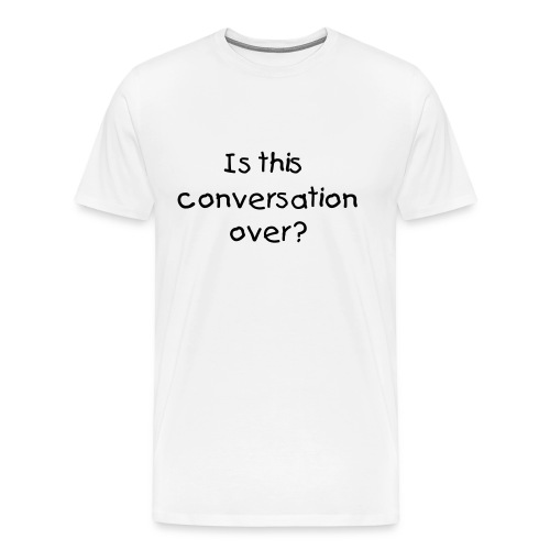 Conversation - Men's Premium T-Shirt