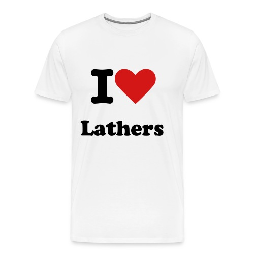 I Love Lathers - Men's Premium T-Shirt