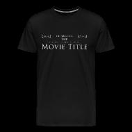 T-Shirts ~ Men's Premium T-Shirt ~ The Shirt For The Academy Award Winning Movie Title (MEN'S)