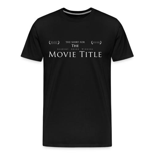 The Shirt For The Academy Award Winning Movie Title (MEN'S) - Men's Premium T-Shirt