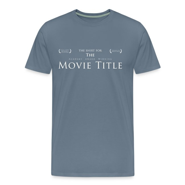 The Shirt For The Academy Award Winning Movie Title (MEN'S)