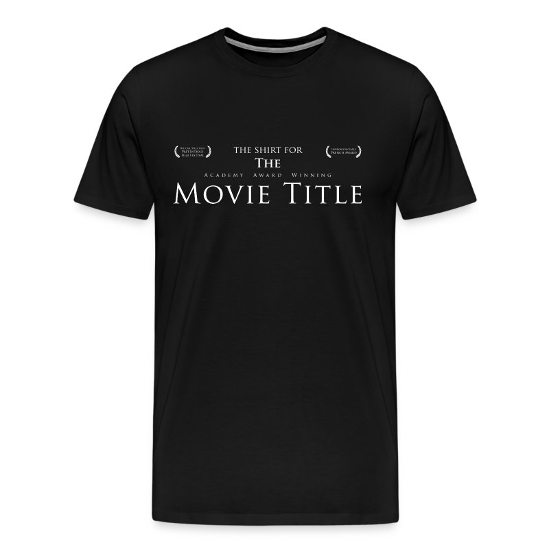 The Shirt For The Academy Award Winning Movie Title (MEN'S) - Men's Premium T-Shirt
