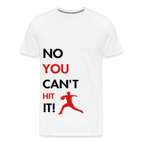 G47 - No You Can't Hit It - T-shirt - Men's Premium T-Shirt