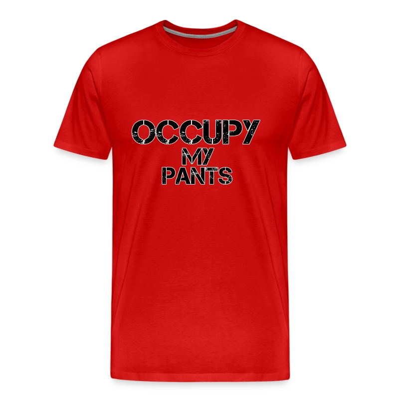 Occupy My Pants! - Men's Premium T-Shirt