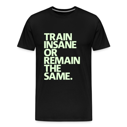 train insane - Men's Premium T-Shirt