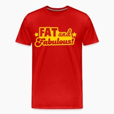 FAT and Fabulous! T-Shirts