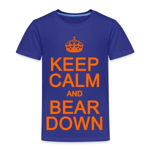Keep Calm and Bear Down - Toddler Premium T-Shirt
