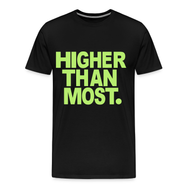 HIGHER THAN MOST. T-Shirts