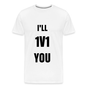 i'll 1v1 you tee - Men's Premium T-Shirt