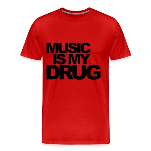 Music Is My Drug Tee - Men's Premium T-Shirt
