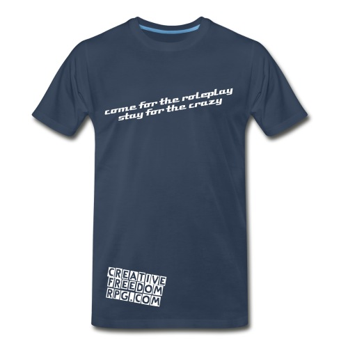 come for the roleplay, Stay for the crazy... - Men's Premium T-Shirt