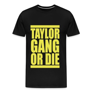 Taylor Gang or die - Men's Premium T-Shirt