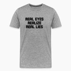 real eyes realize real lies T-Shirts
