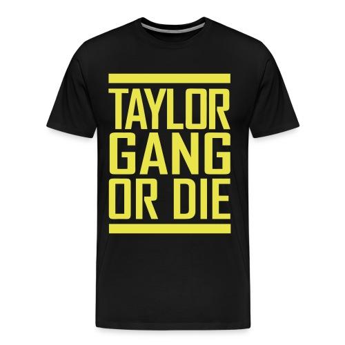 Taylor Gang Or Die - Men's Premium T-Shirt