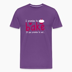 I PROMISE TO BAKE - if you promise to eat! with a cute cupcake T-Shirts