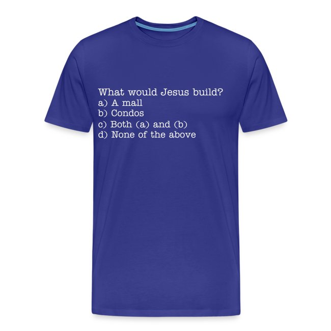 What Would Jesus Build shirt