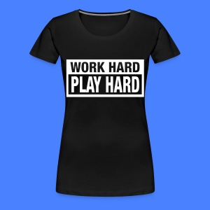 Work Hard Play Hard Women's T-Shirts - stayflyclothing.com - Women's Premium T-Shirt