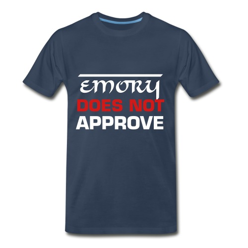 Emory does NOT approve - Men's Premium T-Shirt